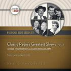 Classic Radio's Greatest Shows, Vol. 1 by Hollywood 360