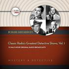 Classic Radio's Greatest Detective Shows, Vol. 1 by Hollywood 360