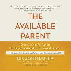 The Available Parent by Dr. John Duffy