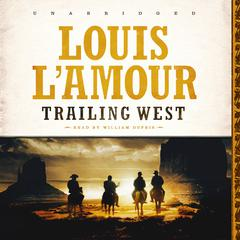 Trailing West by Louis L'Amour