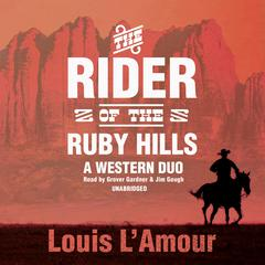 The Rider of the Ruby Hills by Louis L'Amour