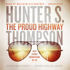The Proud Highway by Hunter S. Thompson