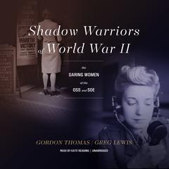 Shadow Warriors of World War II by Gordon Thomas, Greg Lewis
