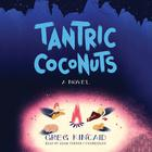 Tantric Coconuts by Greg Kincaid