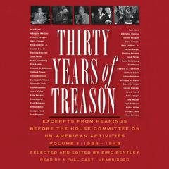 Thirty Years of Treason, Vol. 1 by Eric Bentley