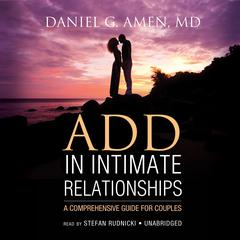 ADD in Intimate Relationships by Daniel G. Amen, MD