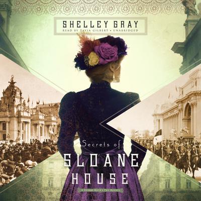 Secrets of Sloane House by Shelley Shepard Gray