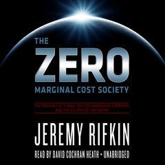 The Zero Marginal Cost Society by Jeremy Rifkin