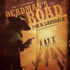 Deadman's Road by Joe R. Lansdale
