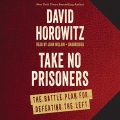 Take No Prisoners by David Horowitz