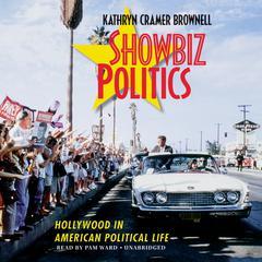 Showbiz Politics by Kathryn Cramer Brownell