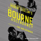 Robert Ludlum's The Bourne Ascendancy by Eric Van Lustbader