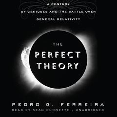 The Perfect Theory by Pedro G. Ferreira