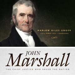 John Marshall by Harlow Giles Unger