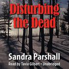 Disturbing the Dead by Sandra Parshall