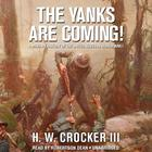 The Yanks Are Coming! by H. W. Crocker III