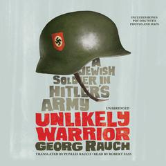 Unlikely Warrior by Georg Rauch