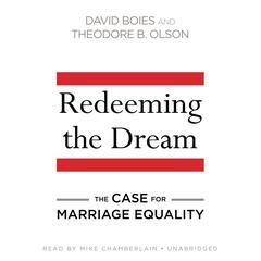 Redeeming the Dream by David Boies, Theodore B. Olson