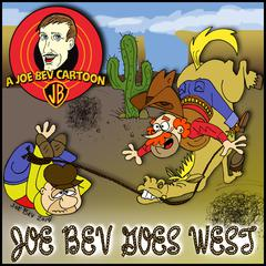 Joe Bev Goes West by Joe Bevilacqua