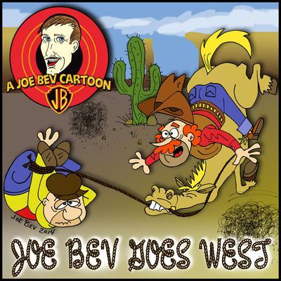 Joe Bev Goes West by Joe Bevilacqua, Jim Harmon, Pedro Pablo Sacristán, Carl Memling