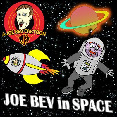 Joe Bev in Outer Space by Joe Bevilacqua, Carl Memling, Pedro Pablo Sacristán
