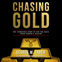 Chasing Gold by George M. Taber