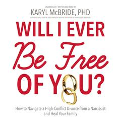 Will I Ever Be Free of You? by Dr. Karyl McBride, PhD