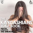 The Kardashians Joke Book by The Unknown Comic, a.k.a. Murray Langston<br> by Murray Langston