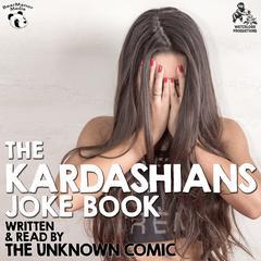 The Kardashians Joke Book by The Unknown Comic, a.k.a. Murray Langston by Murray Langston