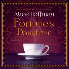Fortune's Daughter by Alice Hoffman