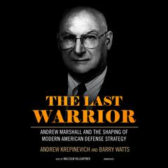 The Last Warrior by Andrew Krepinevich, Barry Watts