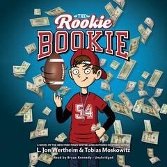 The Rookie Bookie by L. Jon Wertheim, Tobias Moskowitz
