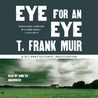 Eye for an Eye by T. Frank Muir