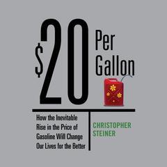 $20 Per Gallon by Christopher Steiner
