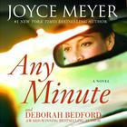 Any Minute by Joyce Meyer, Deborah Bedford