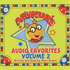 Arthur's Audio Favorites, Vol. 2 by Marc Brown