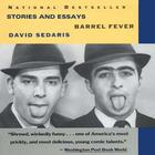 Barrel Fever and Other Stories by David Sedaris
