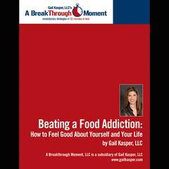 Beating a Food Addiction by Gail Kasper