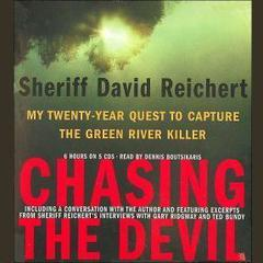 Chasing the Devil by Sheriff David Reichert