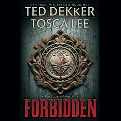 Forbidden by Ted Dekker, Tosca Lee