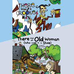 There Was an Old Woman (Who Lived in a Shoe) & There Was a Crooked Man by Melissa Everett