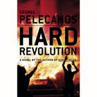 Hard Revolution by George P. Pelecanos, George Pelecanos