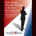 How to Be the First and Only One in the Door for an Interview by Gail Kasper
