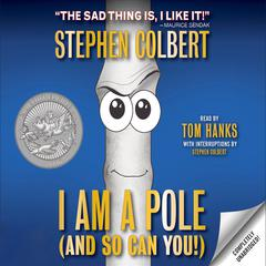 I Am A Pole (And So Can You!) by Stephen Colbert