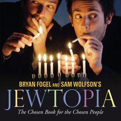 Jewtopia by Bryan Fogel, Sam Wolfson