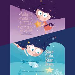 Twinkle, Twinkle, Little Star & Star Light, Star Bright by Melissa Everett