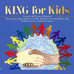 King For Kids: School and Family Edition by Clayborne Carson, PhD
