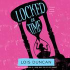 Locked in Time by Lois Duncan