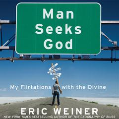 Man Seeks God by Eric Weiner