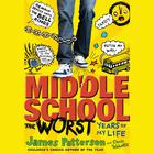 The Worst Years of My Life by James Patterson, Chris Tebbetts